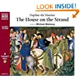 The House On The Strand (Naxos Classic Fiction) Daphne, Dame Du Maurier and Michael Maloney