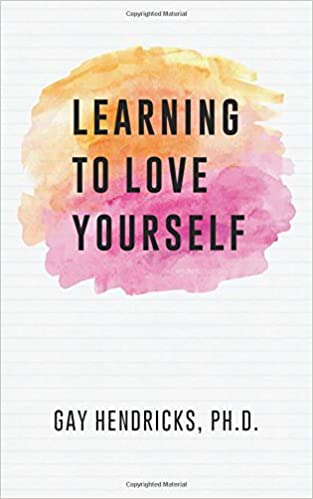 Learning to Love Yourself: Amazon.es: Gay Hendricks Ph. D. : Libros en idiomas extranjeros