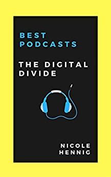 Best Podcasts: The Digital Divide (Best Podcasts for Diverse Audiences)