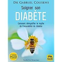 Soigner son diabète (éd. mise à jour et amplifiée): Le programme de guérison holistique (Nouvelles Pistes Thérapeutiques) (French Edition)
