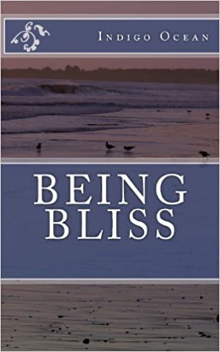 Being Bliss: A Guidebook for Wholeness, Health and Joy