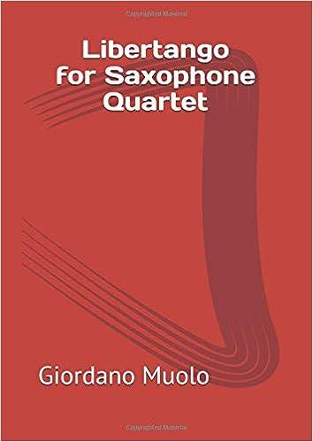 Amazon com: Libertango for Saxophone Quartet (9781983175954