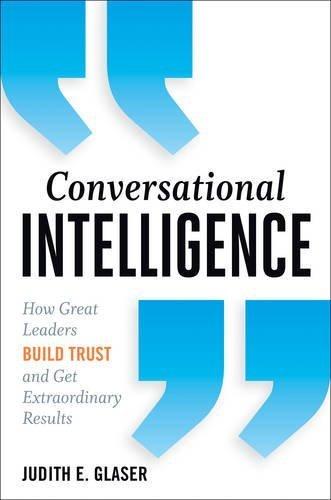 Conversational Intelligence by Judith E. Glaser (2013-10-01)