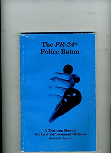 the pr 24 police baton a training manual for law enforcement rh amazon com Monadnock Baton Training Foam Straight Monadnock Baton Training Chart