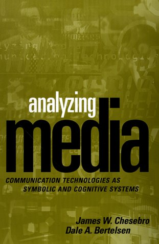 Analyzing Media: Communication Technologies As Symbolic And Cognitive Systems