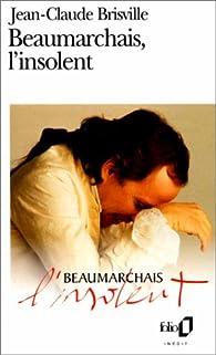 Beaumarchais, l'insolent par Jean-Claude Brisville