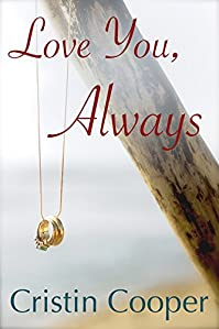 Love You, Always: Always Series Book 1 by Cristin Cooper ebook deal