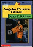 Angela, Private Citizen, Nancy K. Robinson, 0590454102