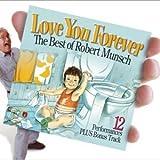 MUNSCH, ROBERT - LOVE YOU FOREVER - THE BEST OF ROBERT MU