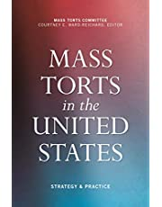 Mass Torts in the United States: Strategy & Practice