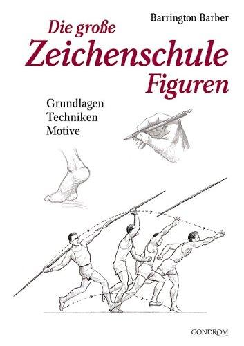 Die grosse Zeichenschule Figuren: Grundlagen - Techniken - Motive