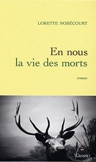 En nous la vie des morts : roman