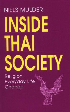 Inside Thai Society: Religion, Everyday Life, Change