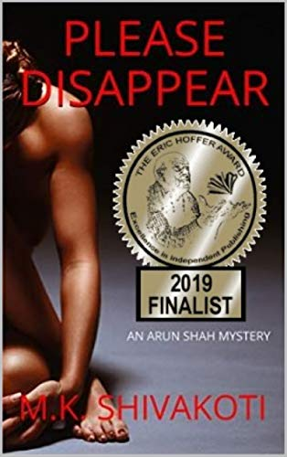 Please Disappear: An unputdownable thriller with a dark twist. (The Arun Shah Mysteries Book 1) by [Shivakoti, M.K.]