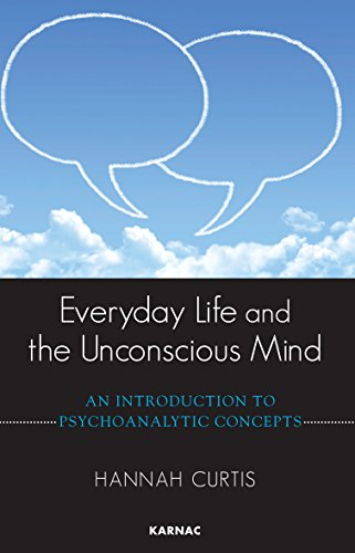 Download Everyday Life and the Unconscious Mind: An Introduction to Psychoanalytic Concepts Pdf