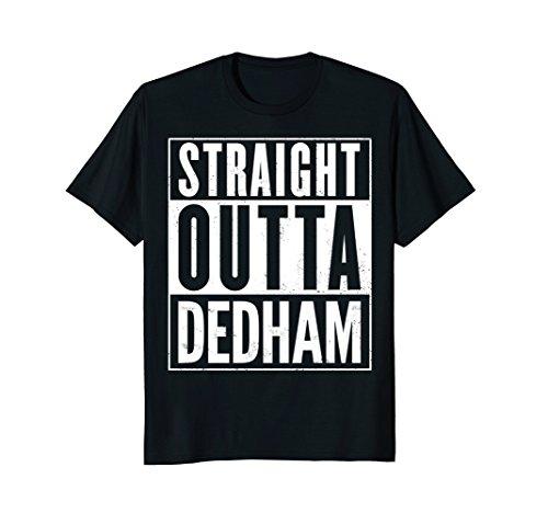Dedham Straight Outta Funny T-Shirt