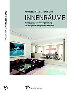 innenrume handbuch zur innenraumgestaltung grundlagen planungshilfen beispiele