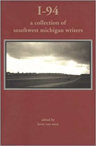 I-94 : A Collection of Southwest Michigan Writers: Brett