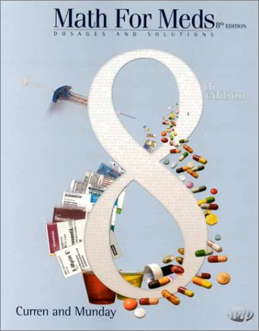 Math for Meds: Dosages and Solutions (8th Edition)