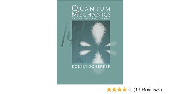 Quantum mechanics an accessible introduction robert scherrer quantum mechanics an accessible introduction robert scherrer 9780805387162 amazon books fandeluxe Images