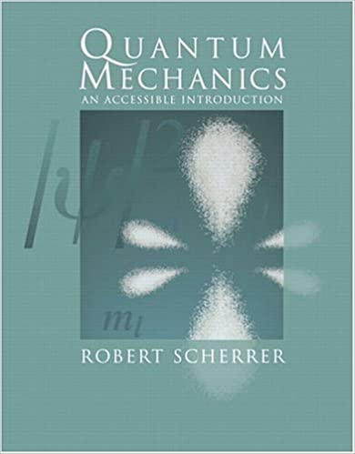 Quantum mechanics an accessible introduction robert scherrer quantum mechanics an accessible introduction fandeluxe Gallery