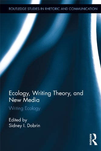 Download Ecology, Writing Theory, and New Media: Writing Ecology (Routledge Studies in Rhetoric and Communication) Pdf