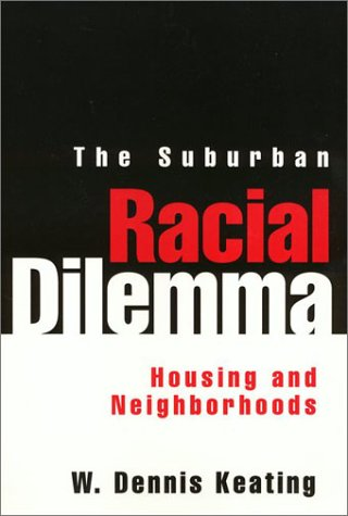 The Suburban Racial Dilemma: Housing and Neighborhoods (Conflicts In Urban & Regional)