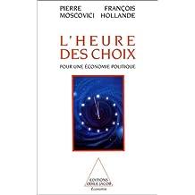 HEURE DES CHOIX (L') : POUR UNE ÉCONOMIE POLITIQUE