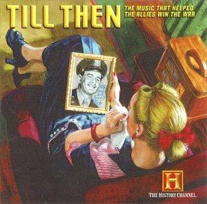 Till Then: Music That Helped Allies Win War
