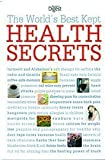 img - for The World's Best Kept Health Secrets by Ruth Binney; Jane Feinmann; Jane Garton; Barbara Lantin; Patsy Westcott (2013-05-04) book / textbook / text book