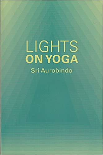 Lights on Yoga (Guidance from Sri Aurobindo): Amazon.es: Sri ...