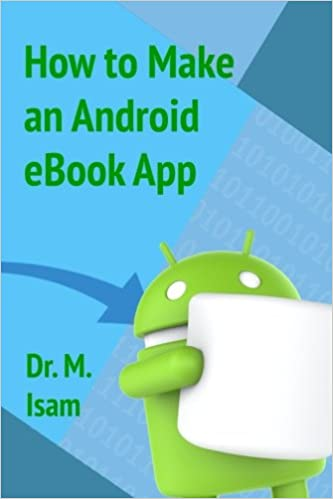 How to make an Android eBook App: Amazon.es: Dr. Mohammed Isam ...