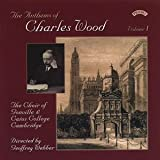Anthems Of Charles Wood (Gonville College, Webber)