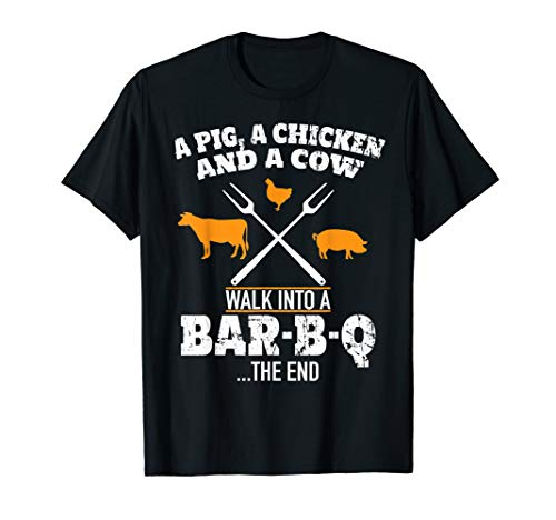 A Pig A Chicken And A Cow Funny BBQ T-Shirt BBQ Joke ()