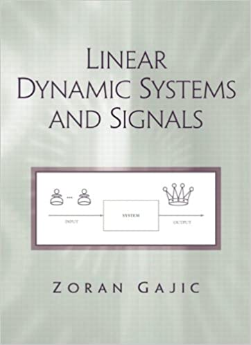 Linear Dynamic Systems And Signals Zoran Gajic