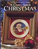 A Cross-Stitch Christmas; Celebrations in Stitches (Better Homes and Gardens)