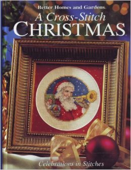 A Cross Stitch Christmas Better Homes And Gardens Series