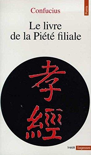 Le livre de la piété filiale (Anglais) Poche – 18 février 1998 Confucius Seuil 2020313103 TL2020313103