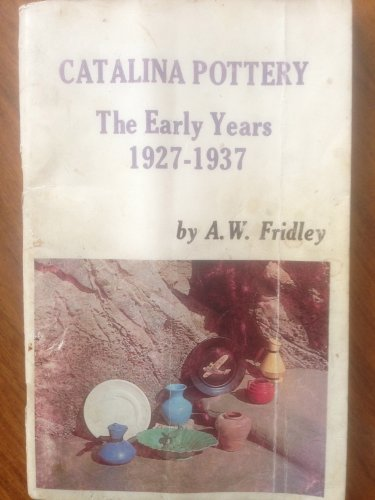 - Catalina Pottery: the Early Years, 1927-1937