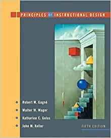 Principles Of Instructional Design Gagne Robert M Wager Walter W Golas Katharine Keller John M 9780534582845 Amazon Com Books