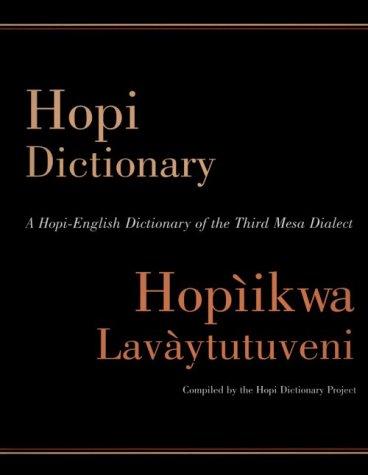 Hopi Dictionary/Hopìikwa Lavàytutuveni: A Hopi-English Dictionary of the Third Mesa Dialect