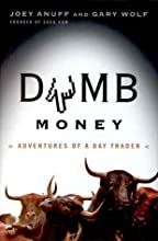 Dumb Money: Adventures of a Day Trader