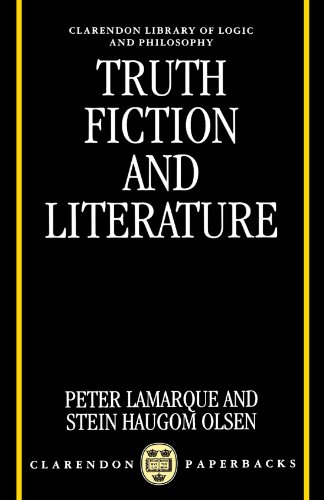 Truth, Fiction, and Literature: A Philosophical Perspective (Clarendon Library of Logic and Philosophy)