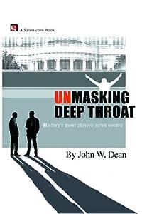 Unmasking Deep Throat by John W. Dean