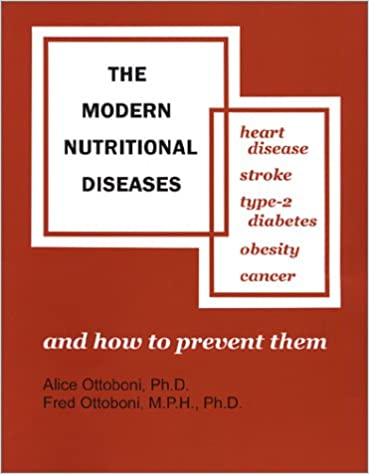 The Modern Nutritional Diseases: And How to Prevent Them : Heart ...