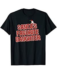 Funny Christmas Clothes - Santas Favorite Daughter T-shirt
