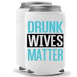 Drunk Wives Matter Teal | Set of Two (2) Funny Novelty Can Cooler Beverage Huggie – | Beer Beverage Holder – Beer Funny…