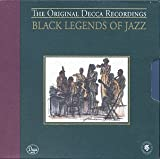 Black Legends Of Jazz: The Original Decca Recordings