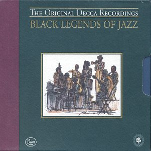 Black Legends Of Jazz: The Original Decca Recordings by Verve