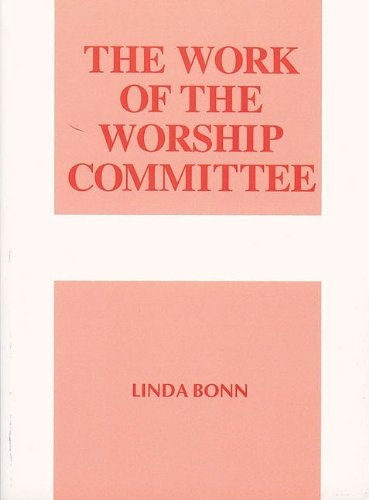 The Work of the Worship Committee (Work of the Church)